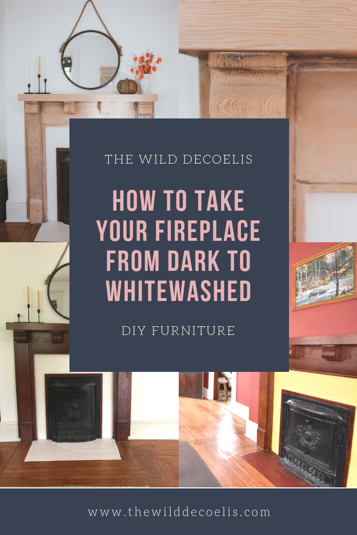 The Wild Decoelis | Taking a Fireplace Mantle From dark Antique Stain to Whitewashed